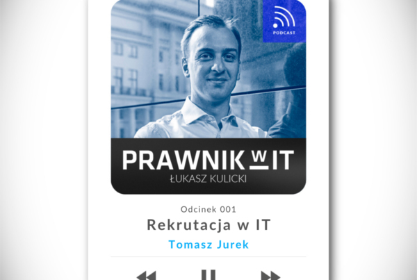 """Podcast """"Prawnik w IT"""" - rekrutacja w IT"""